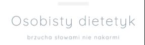 Osobisty Dietetyk –  brzucha słowami nie nakarmi